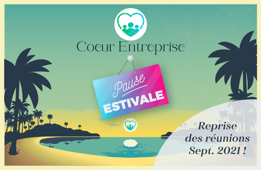 Coeur Entreprise - Pause estivale !
